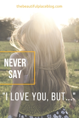 Never Say I Love You But The Beautiful Place