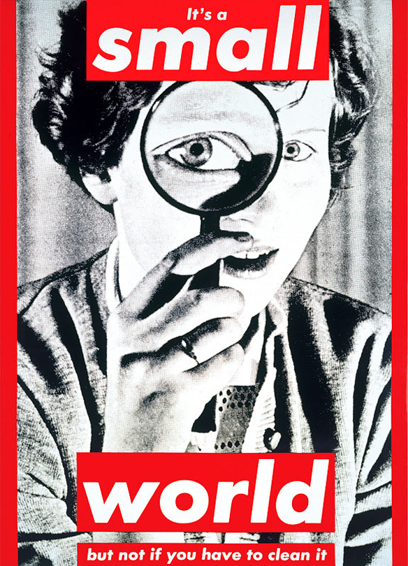 barbara-kruger-its-a-small-world-19901.jpg