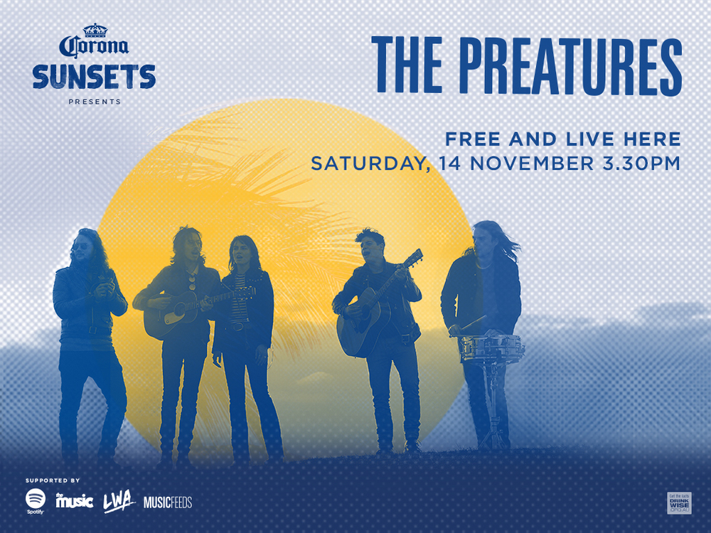 Corona Sunsets present The Preatures Manly Wharf Bar, 7.30pm It's been a huge couple of years for The Preatures, and they're ready to kick back and relax for a Saturday evening – with you, by the beach, at an unplugged set in Manly. Moneys? Free