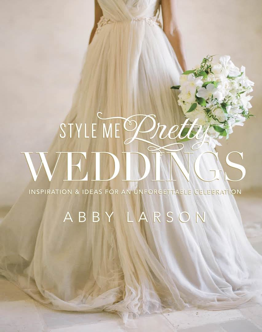 Style Me Pretty Weddings, Abby Larson