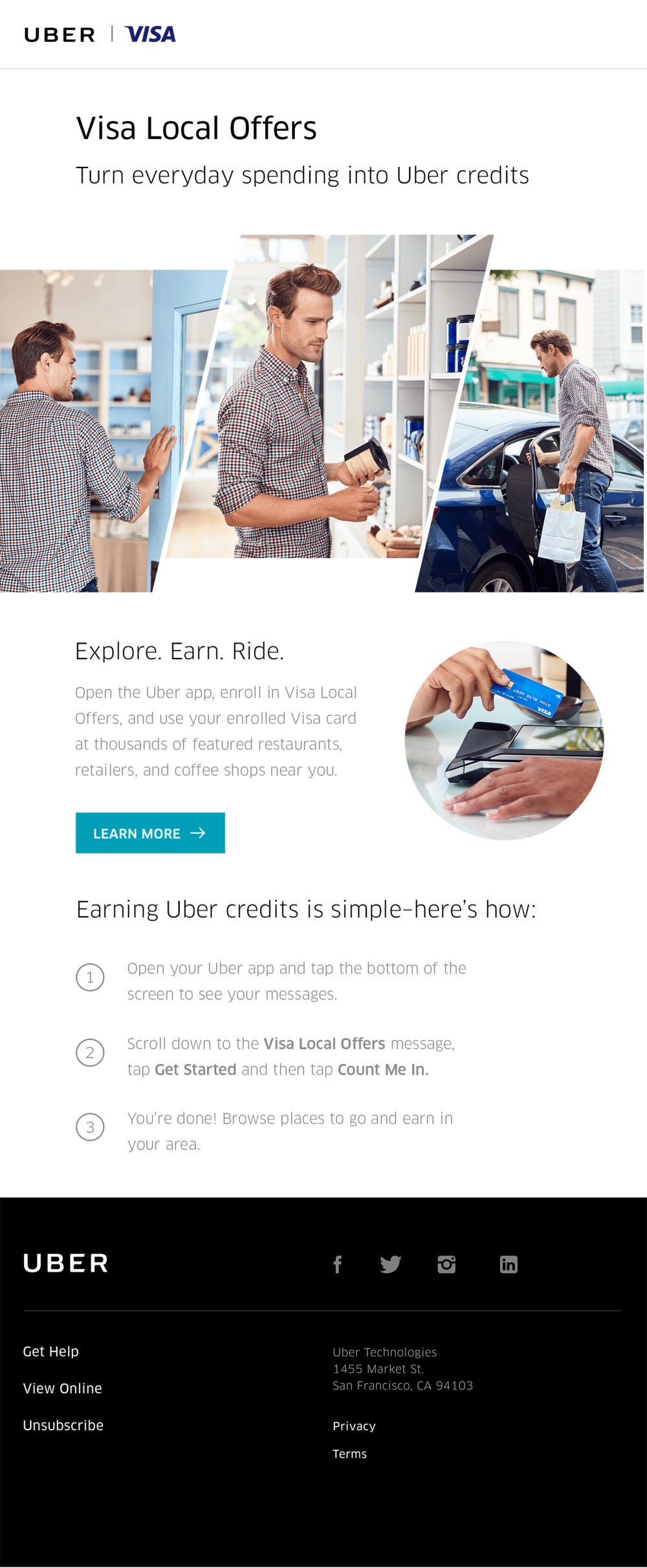 campaign launch email  - SUBJECT LINE: Ben, get Uber credits with Visa Local Offers. PREHEADER: Turn coffee, errands, drinks, and more into Uber credits with your Visa card.