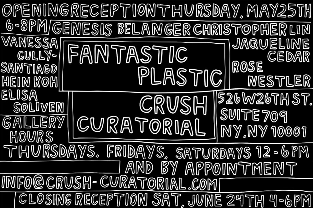 Curated   FANTASTIC PLASTIC   at   CRUSH CURATORIAL // May 25 - June 24, 2017