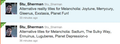 "Imagining Melancholia as ""Planet Depression-o"" is making me laugh, a lot."