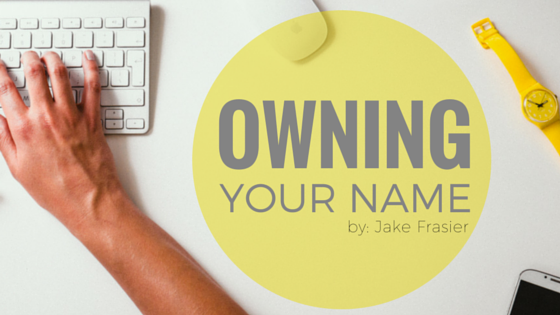 owning your name
