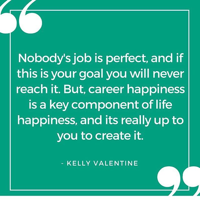 Nothing is perfect, not even your job. Make the best out of your job, and remember to be happy. Career happiness is important to your overall happiness, so just be happy! #careerhappiness #alwaysbehappy
