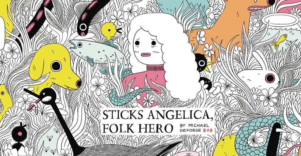 STICKS ANGELICA FOLK HERO - (W/A/CA) Michael DeForge