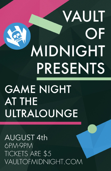 Game Night returns to the historic Ultralounge in this throwback event on Friday August 4th from 6:00pm to 9:00pm! Our expert Game Masters will be on hand and ready to introduce you to a stack of the best board games available at Vault of Midnight! Whether you are a first time gamer or a seasoned mage, Vault of Midnight's Game Night is a great way to discover new games! A ticket for the event not only reserves your space at Game Night, it also gets you 10% off any game in the store on the day of the event. Act fast because space is limited and will sell out! Bring a friend or come alone, Game Night is a great way to meet new people!