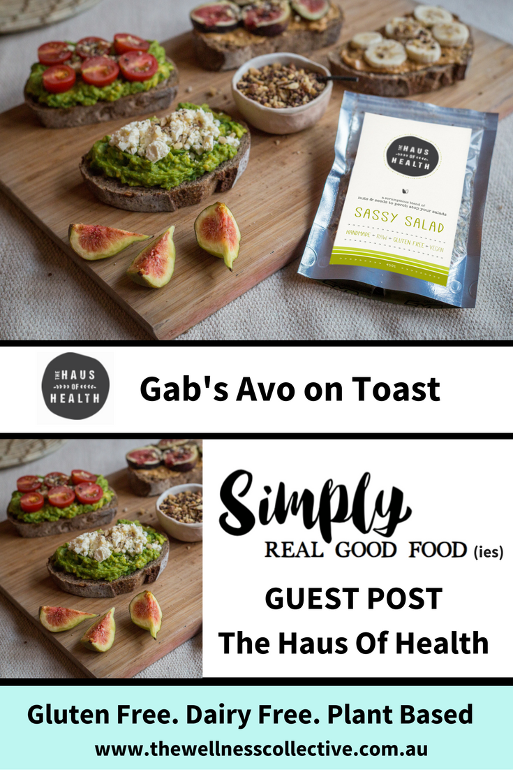The Wellness Collective: Simply Real Good Foodies Avo on Toast