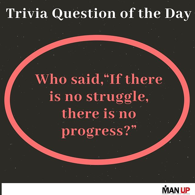 "Trivia Question of the Day! Before swiping left for the answer, can you guess who was the person who said, ""If there is no struggle, there is no progress."" • • • Hint: this individual was an escaped slave who became an abolitionist, orator, and author.  #MANUPMentoringInc #MANUPtakeover #iveylanehomes #407 #Orlando #MANUPTrivia"
