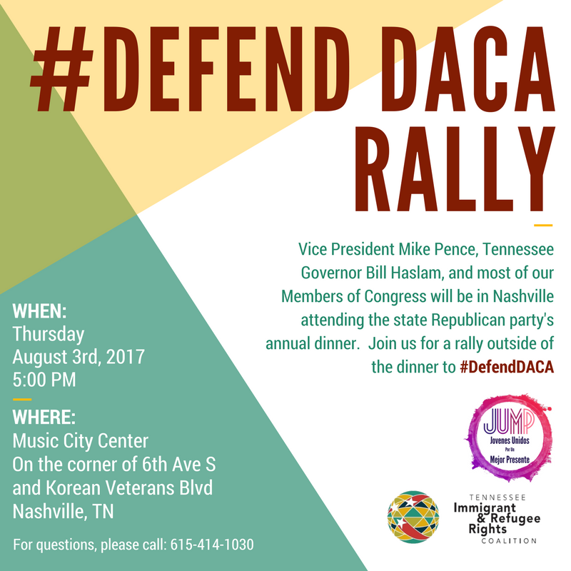 3 ways to defenddaca today tennessee immigrant refugee rights