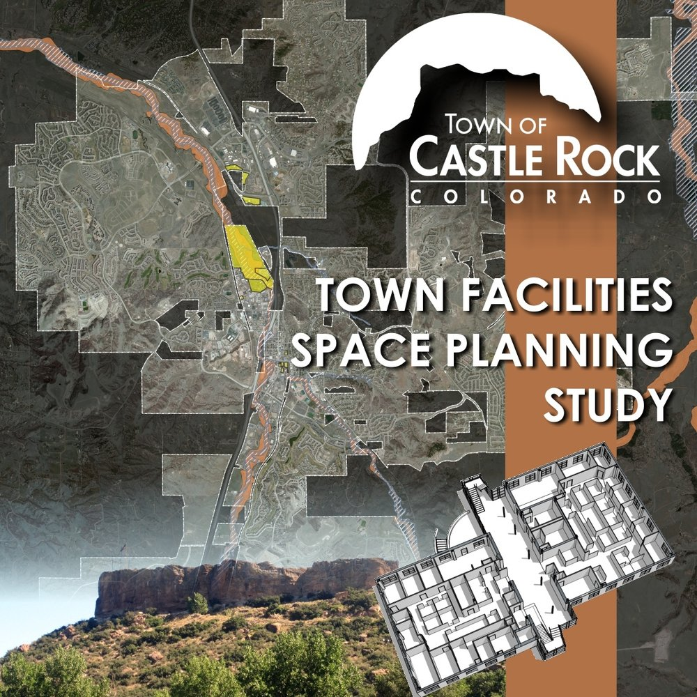 CASTLE ROCK FACILITIES SPACE PLAN & MASTER PLAN - Town of Castle Rock, CO