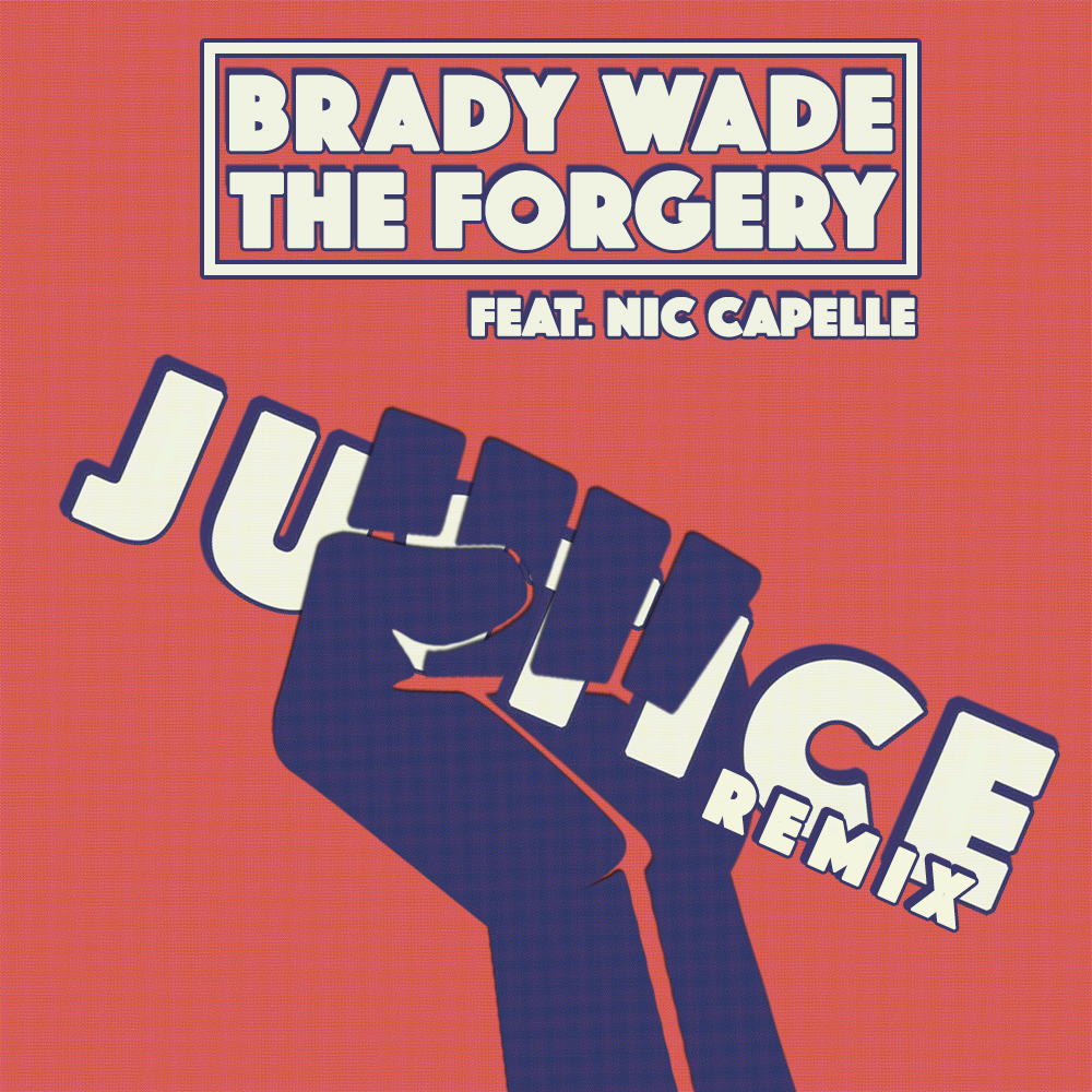 Brady Wade & The Forgery - Justice feat. Nic Capelle.jpg