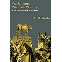 We Become What We Worship: A Biblical Theology of Idolatry by G. K. Beale - The heart of the biblical understanding of idolatry, argues Gregory Beale, is that we take on the characteristics of what we worship.Employing Isaiah 6 as his interpretive lens, Beale demonstrates that this understanding of idolatry permeates the whole canon, from Genesis to Revelation. Beale concludes with an application of the biblical notion of idolatry to the challenges of contemporary life.