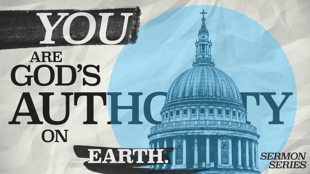 You Are God's Authority on Earth_16x9 SERMON SERIES.jpg