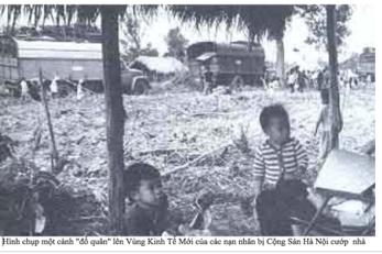 Gia đình người dân miền Nam bịcoi là kẻ thù của chế độ, bị VC cướp đoạt tài sản, nhà cửa và đuổi đi vùng kinh tế mới.