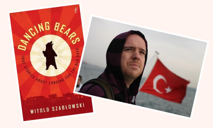 """Nhà văn Ba Lan Witold Szablowski với những chuyện thật trong các xã hội hậu cộng sản và cộng sản. Cuốn sách """"Các con gấu nhảy múa."""" Nguồn internet."""