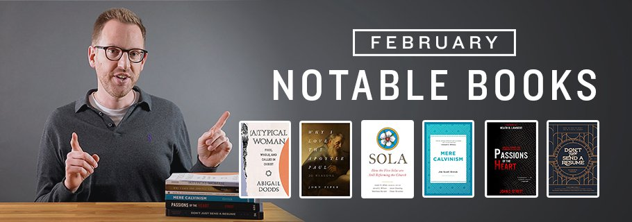 Tim Challies talking about new releases in February 2019.