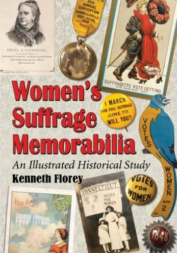 Women's Suffrage Memorabilia: An Illustrated Historical Study