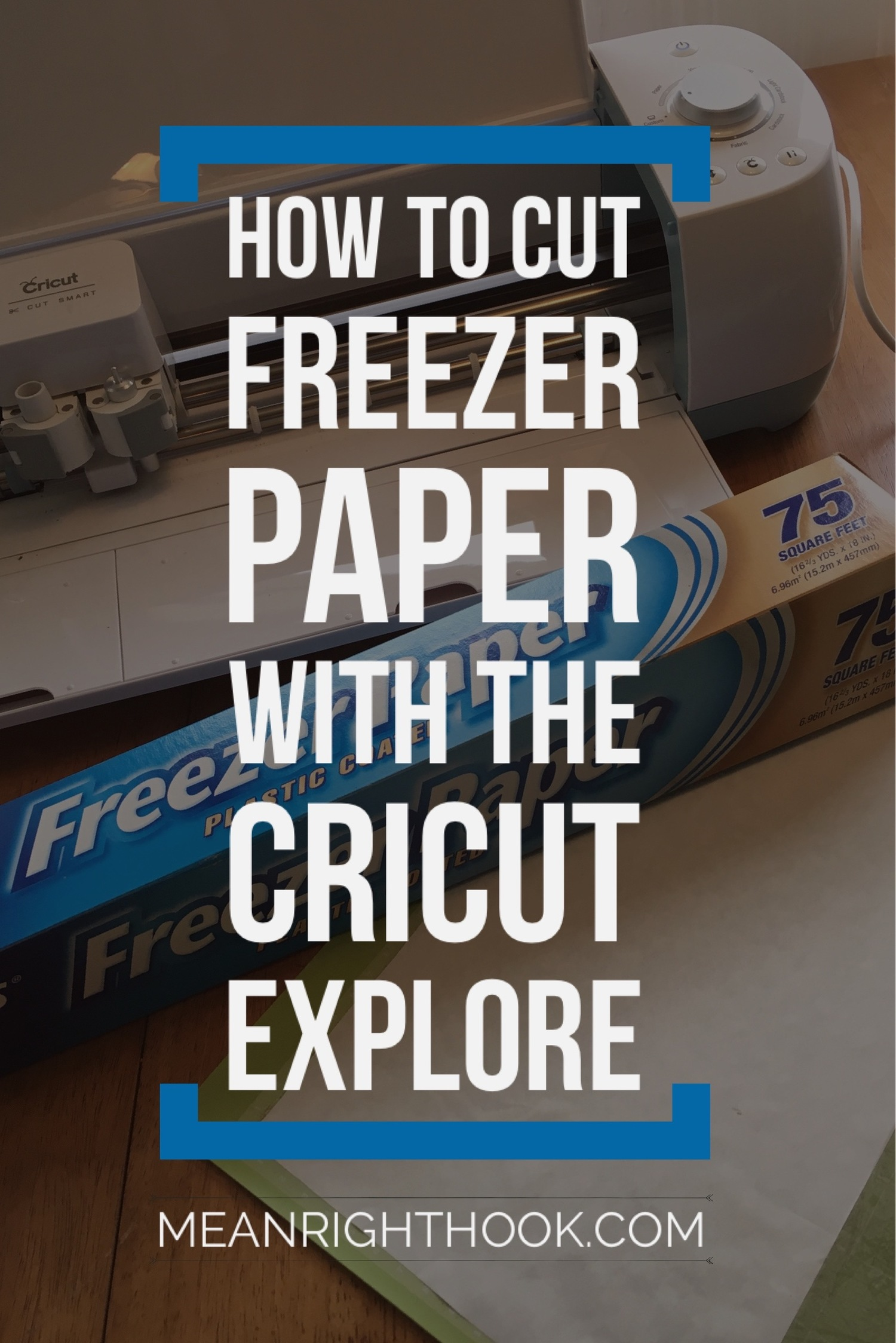 How to Cut Freezer Paper with the Cricut Explore — Mean Right Hook