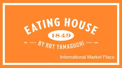 Eating House at International Market Place