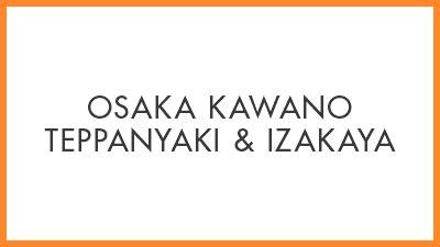 Osaka Kawano Teppanyaki & Izakaya