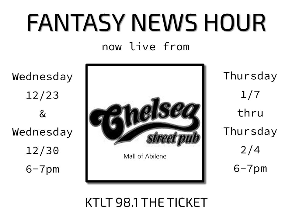 The Fantasy News Hour will be live from Chelsea Street Pub in Abilene, Texas. Join us for the live broadcast and our weekly fantasy football league draft immediately following the show.