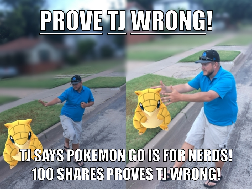 Enter our Prove TJ Wrong Pokemon Go contest.