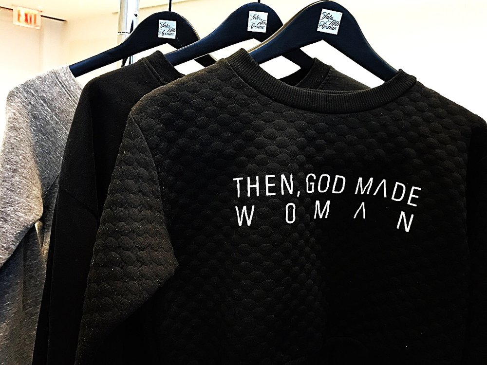 God Thinks I Am_Then God Made Woman_Saks Fifth Avenue.JPG