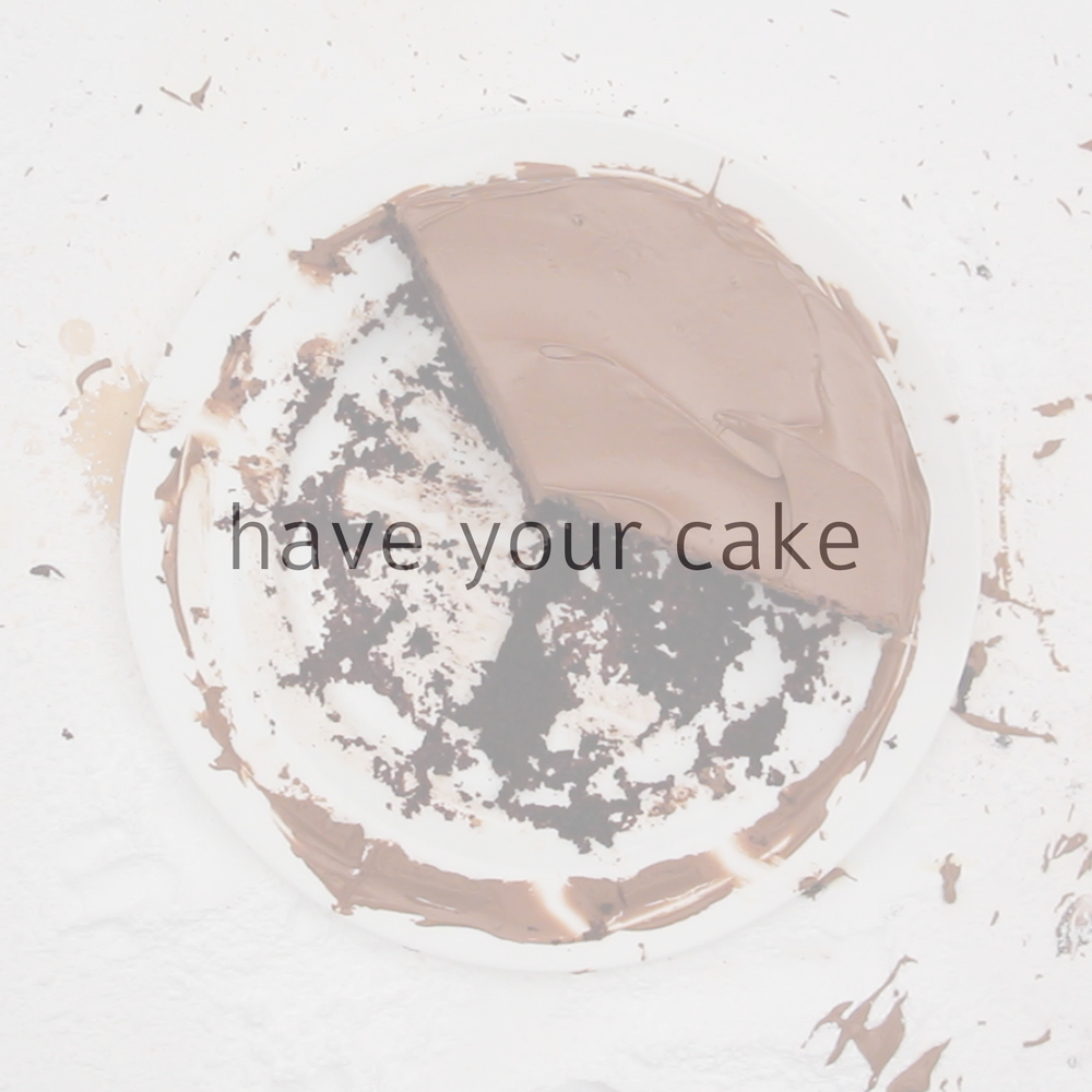 have your cake.jpeg