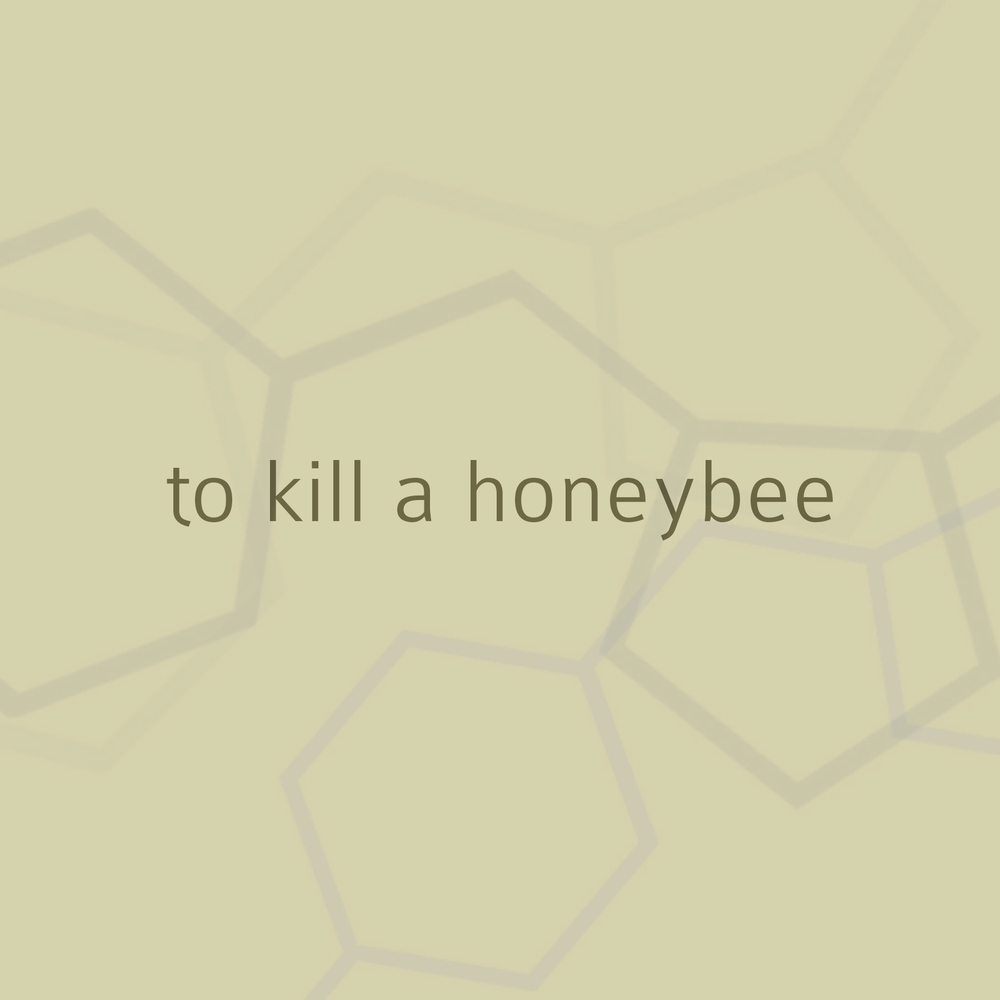 to kill a honeybee.jpeg