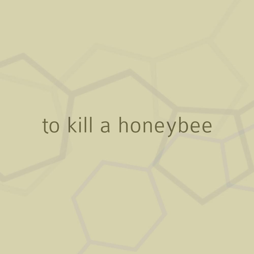 to kill a honeybee.jpeg