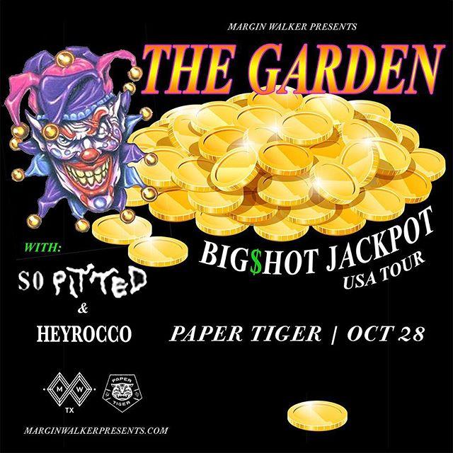 New show added! @marginwalkertx presents @_thegarden_ + So Pitted + @heyroccoarmy on 10/28! Tix on sale 8/26 at marginwalkerpresents.com