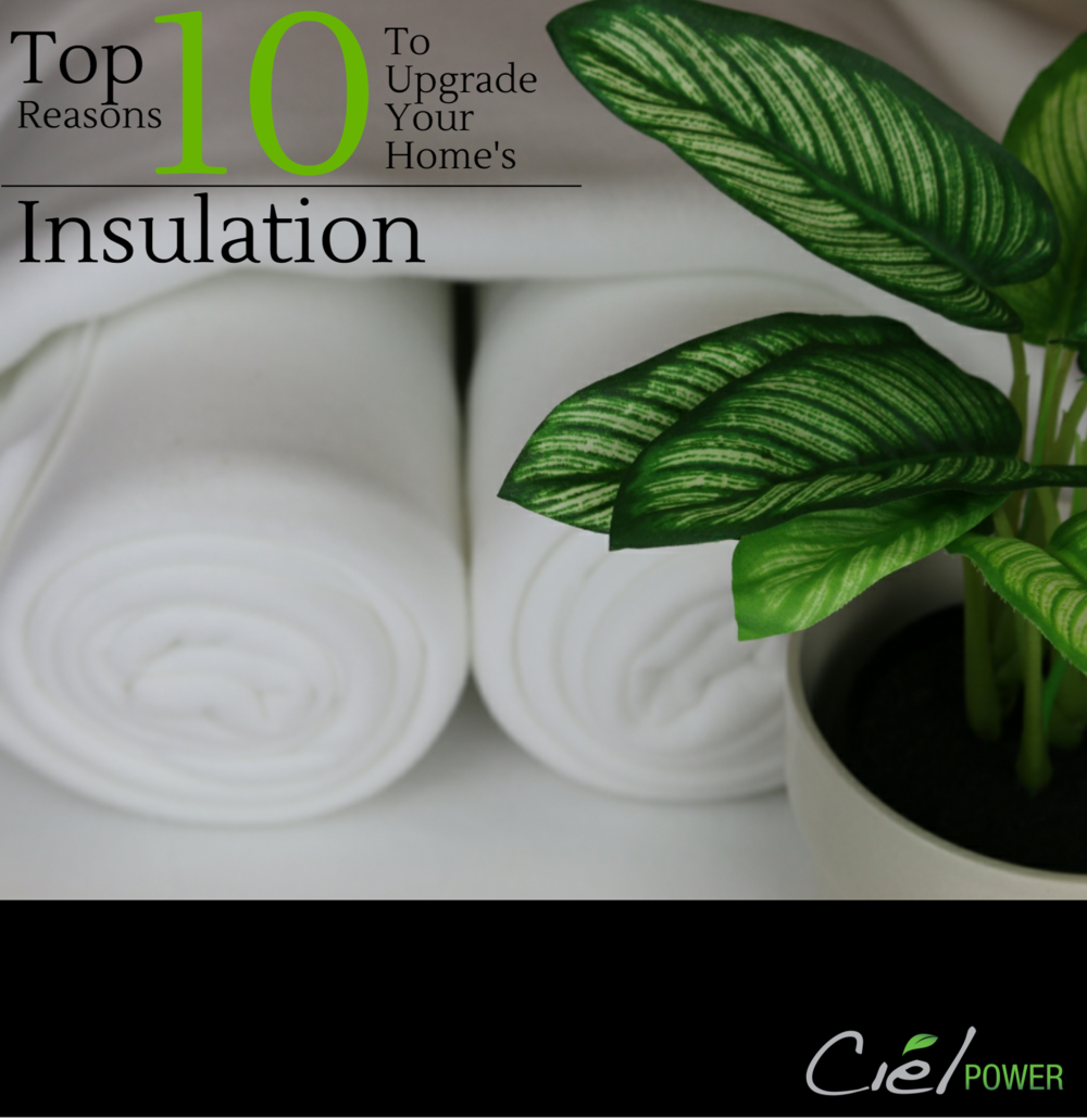 Top 10 Reasons To Upgrade Your Home's Insulation