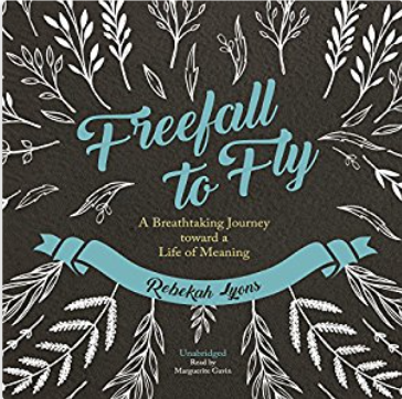 8. - FREEFALL TO FLYby Rebekah Lyons