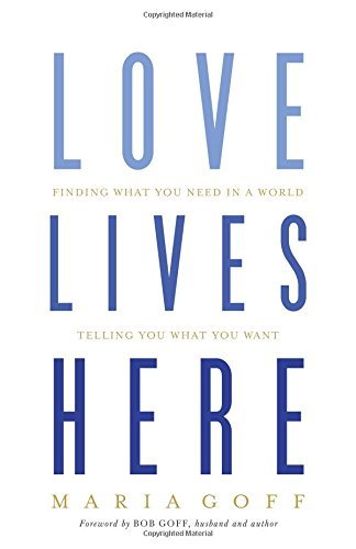 9. - LOVE LIVES HEREby Maria Goff