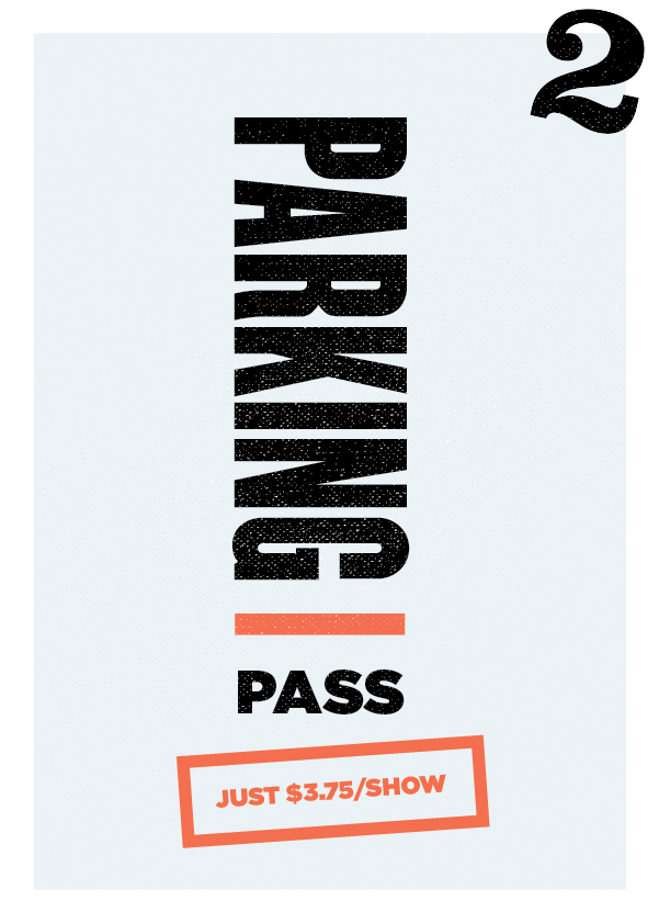 Only subscribers can reserve discounted parking — at just $3.75 per show.