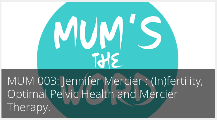 Infertility, Optimal Pelvic Health and Mercier Therapy
