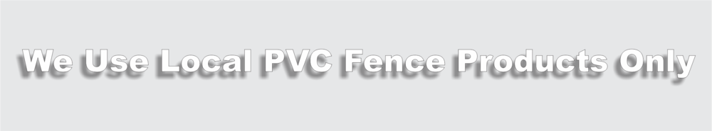 We Use Local Nashville PVC Fence Products Only