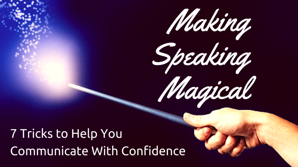 - How to make sure you never waste another opportunity to share a valuable idea. These tricks will help you communicate with confidence, transform your audience, and make speaking magical.