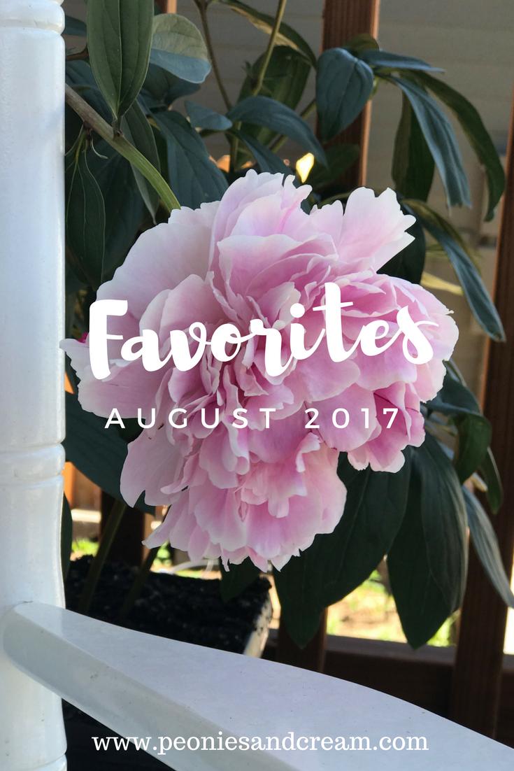 Peonies and Cream - August Favorites 2017