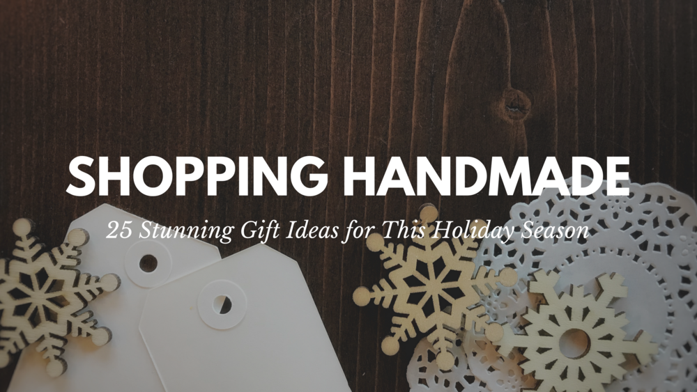 the best christmas gifts for shopping handmade