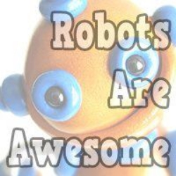 Robots are Awesome.jpg