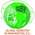 The Global Semester Program - is modeled on the highly successful Federal Semester program, but focuses on global leadership and policy. Much like the Federal Semester, Global Semester students take a seminar class and complete a relevant internship to complete their program. Global Semester students can follow three different tracks: Responses to Global Challenges, Science Diplomacy, or U.S. Diplomacy.