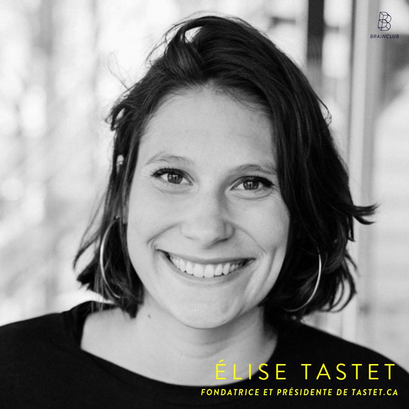 Élise Tastet - La Montréalaise Élise Tastet est la fondatrice et rédactrice en chef de Tastet, un guide interactif gratuit et bilingue des meilleurs restos, cafés et bars de Montréal, de Québec, de Tremblant et d'Ottawa.Détentrice d'un baccalauréat en communications de l'Université Concordia et d'une maîtrise en commerce électronique du HEC, elle a commencé le site Tastet en 2014 et compte maintenant plus de 3 millions de visites annuelles.