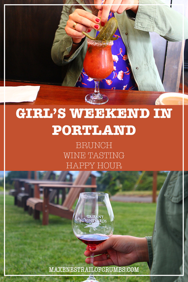 GIRLS WEEKEND IN PORTLAND: WINE TASTING, BRUNCH, AND HAPPY HOUR