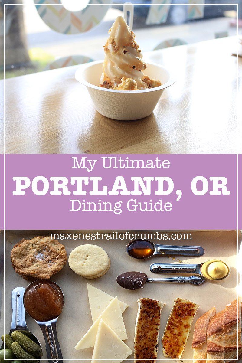 MY ULTIMATE PORTLAND OREGON DINING GUIDE