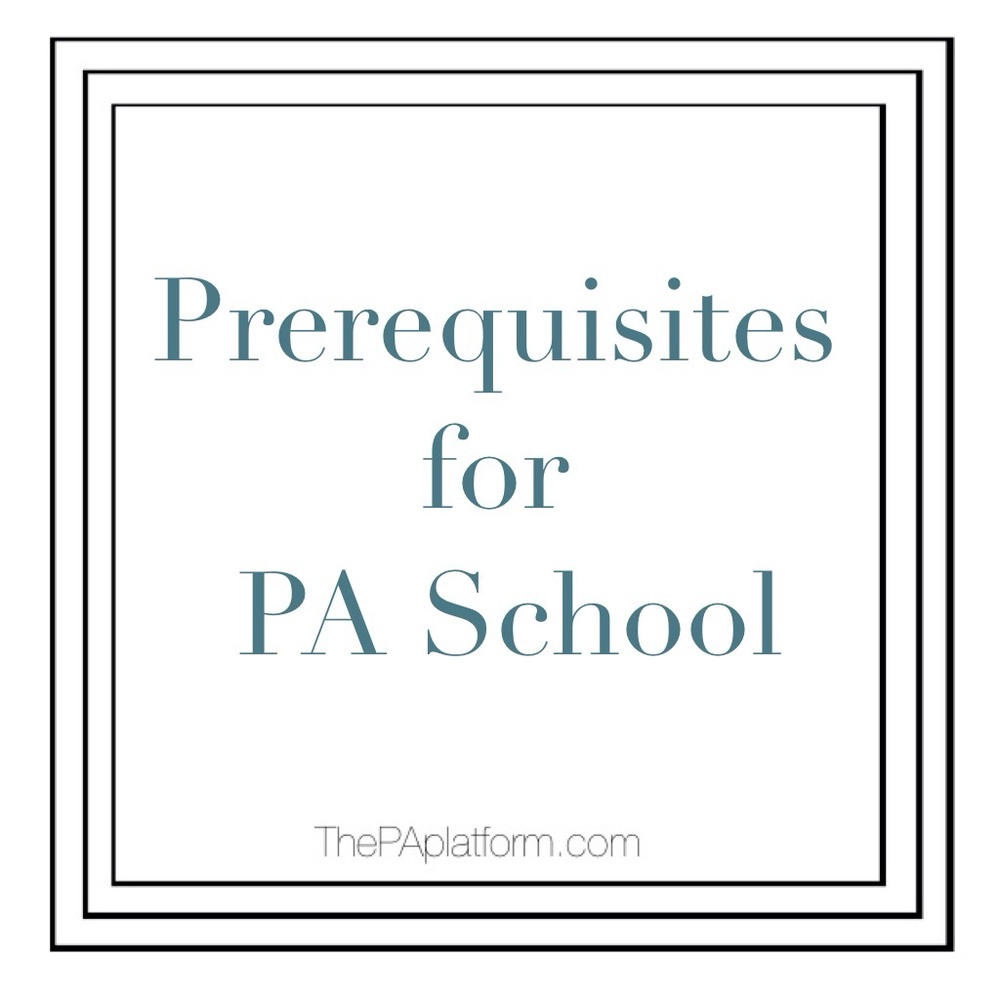 Prerequisites for PA School — The PA Platform