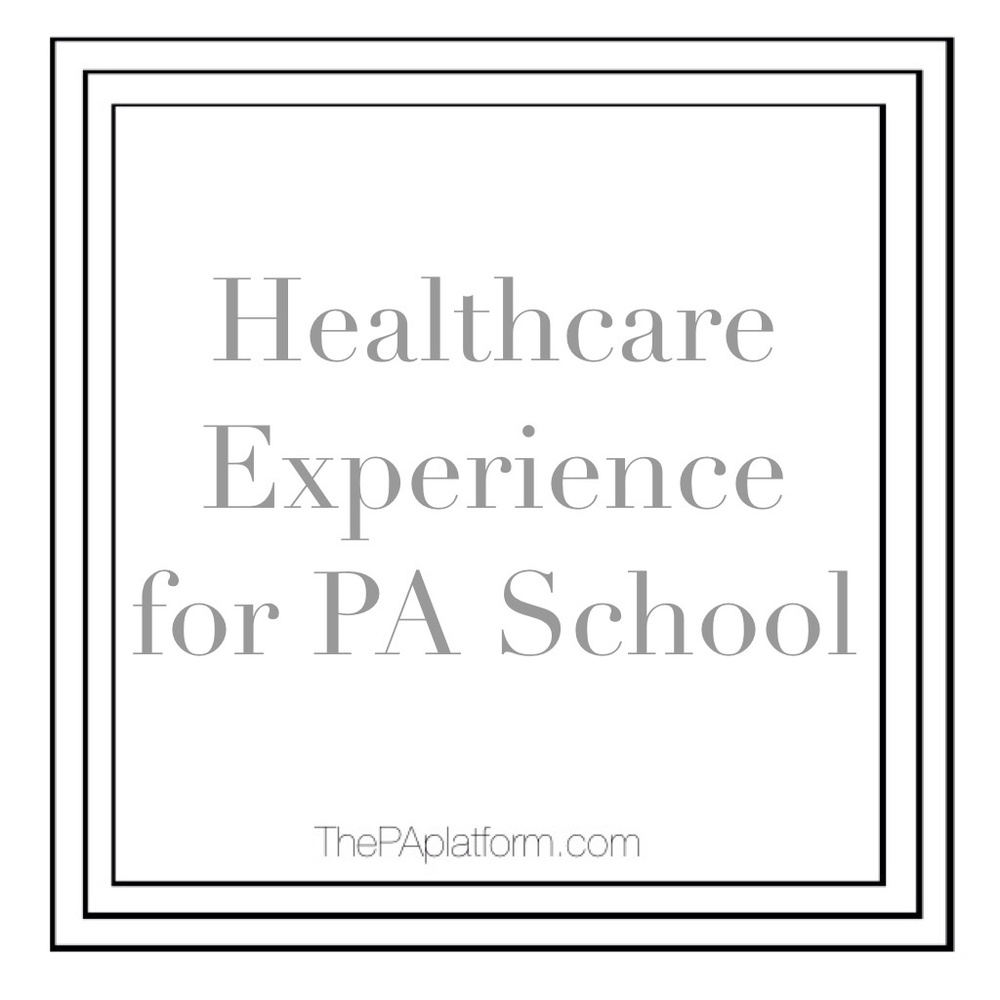 Healthcare Experience For Pa School The Pa Platform