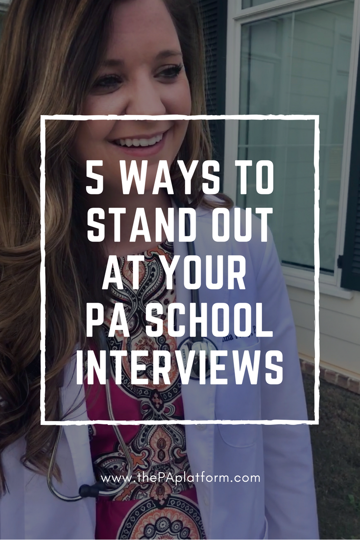 5 Ways to Stand OUt at Your PA School Interviews.png