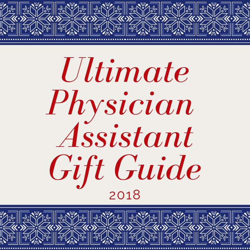 Ultimate Physician Assistant Gift Guide.png